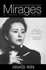 Mirages : The Unexpurgated Diary of Anais Nin, 1939-1947 by Kim Krizan and...