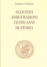ALLEANZA ASSICURAZIONI - CENTO ANNI DI STORIA - 2 VOLL. - TOMMASO FANFANI