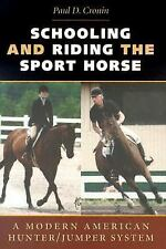 Schooling and Riding the Sport Horse: A Modern American Hunter/Jumper System:...