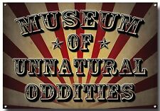MUSEUM OF UNNATURAL ODDITIES METAL SIGN,CIRCUS, FREAKSHOW,AMERICAN HORROR STORY