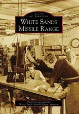 Images of America Ser.: White Sands Missile Range by Darren Court and The...