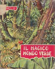 IL MAGICO MONDO VERDE  di Ferdinand C. Lane 1959 Fabbri ILLUSTRATO PETERSON