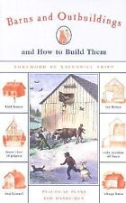 Barns and Outbuildings : And How to Build Them by Byron D. Halsted and...