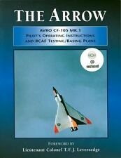 The Arrow; Avro CF-105 Mk 1; Pilot's Operating Instructions and RCAF TestingBasi