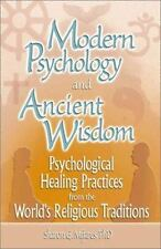 Modern Psychology and Ancient Wisdom : Psychological Healing Practices from ...