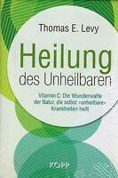 HEILUNG DES UNHEILBAREN - Vitamin C - Die Wunderwaffe der Natur BUCH - NEU