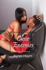 Close Enemies: A Story of Betrayal, Hayes, Nyree, Acceptable Book