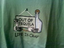 """NEW!  Life Is CRAP """"OUT of TEQUILA Green  T Shirt NEW Medium"""