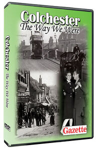 Colchester The Way We Were DVD Produced with The Gazette