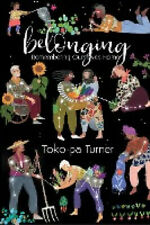 Belonging: Remembering Ourselves Home by Turner, Toko-Pa