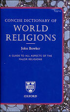 Concise Dictionary of World Religions: A Guide to All Aspects of the Major Relig
