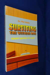 SURVIVING THE WITNESS BOX Phil Watts EXPERT OPINION IN COURT Australian Law Book
