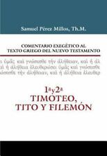 Comentario Exegetico Al Texto Griego Del N. T. - 1 y 2 Timoteo, Tito y...