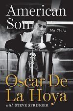 """American Son, My Story"" by Oscar De La Hoya & Steve Springer (2008, Hardcover)"
