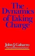 The Dynamics of Taking Charge, Gabarro, John J., Very Good Book