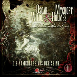 Oscar Wilde & Mycroft Holmes - 11 - Die Namenlose aus der Seine