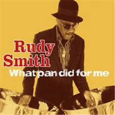 Rudy Smith-What Pan Did for Me CD NEW