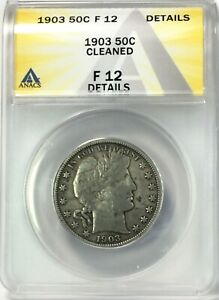 1903 Barber Half Dollar Silver 50C Circulated ANACS F12 Details Cleaned