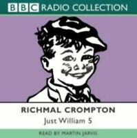 Just William: v. 5 (BBC Radio Collection) by Crompton, Richmal, NEW Book, FREE &