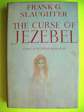 Frank G. Slaughter THE CURSE OF JEZEBEL A NOVEL OF THE BIBLICAL QUEEN OF EVIL HC