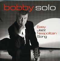 Bobby Solo: Easy Jazz Neapolitan Songs - CD