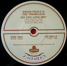 """Brian Poole &The Tremeloes Do You Love Me 7""""UK RI Old Gold OG 9403 Someone VINYL"""