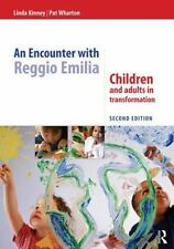 Encounter with Reggio Emilia : Children and Adults in Transformation: By Kinn...