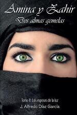 Amina y Zahir, Dos Almas Gemelas : «Los Esposos de la Luz» by Alfredo Garcia...