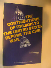 Contributions of Italians to US Before Civil War 1980 Natl Italian Amer Found.