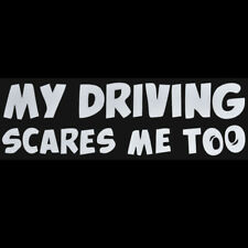 Hot Funny Car Stickers MY DRIVING SCARES ME TOO Car/Window Vinyl Decal Sticker