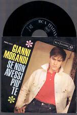 """GIANNI MORANDI SE NON AVESSI PIU' TE + I RAGAZZI DELLO SHAKE RCA ITALY 7"""" 45"""