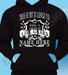 The World's Greatest Life Guard Hoddy Personalised Add Your Name Best Hoddie