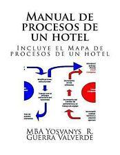 Manual de Procesos de un Hotel : Incluye el Mapa de Procesos de un Hotel by...