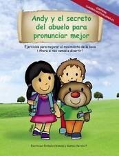 Andy y el Secreto Del Abuelo para Pronunciar Mejor by Estibaliz Cardenas...