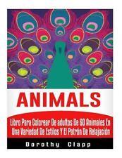 Animals : Libro para Colorear de Adultos de 60 Animales en una Variedad de...