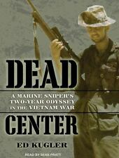 Dead Center : A Marine Sniper's Two-Year Odyssey in the Vietnam War by Ed...