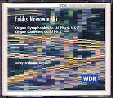 Feliks NOWOWIEJSKI Organ Symphony No.4 6 7 Concerto 4 JERZY ERDMAN CPO 2CD Orgel