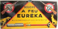 1927 EUREKA BOUCHE A FEU ORIGINAL A COLLER SUR LES BOITES ? FUSILS JOUETS