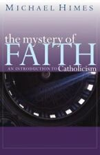 The Mystery of Faith: An Introduction to Catholicism (Paperback or Softback)