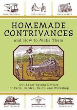 Homemade Contrivances & How to Make Them 1001 Labor-Saving Devices for Farm DIY