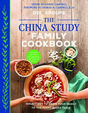 The China Study Family Cookbook: 100 Recipes to Bring Your Family to the...