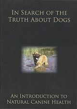 In Search of the Truth About Dogs: An Introduction to Natural Canine Health