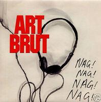 "ART BRUT Nag Nag Nag Nag UK numbered vinyl 7"" UNPLAYED"