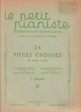 Le petit pianiste 24 pièces choisies I.PHILIPP 2ème Livre  piano