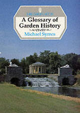 SHIRE GARDEN HISTORY: A GLOSSARY OF GARDEN HISTORY., Symes, Michael., Used; Very