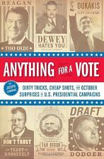 Anything for a Vote: Dirty Tricks, Cheap Shots, an
