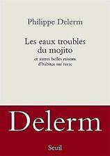 """Philippe    DELERM """"""""""""""""Les eaux troubles du mojito""""""""""""""""NEUF"""