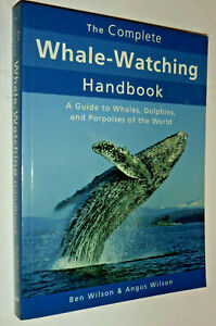 Complete Whale-Watching Handbook: A Guide to Whales, Dolphins |  PB, 2008