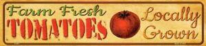 FARM FRESH TOMATOES LOCALLY GROWN METAL NOVELTY STREET SIGN