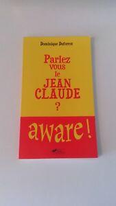 Parlez-vous Le Jean-claude ? Aware ! - Dominique Duforest